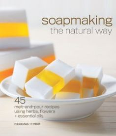 oapmaking the Natural Way: 45 Melt-and-pour Recipes Using Herbs, Flowers + Essential Oils. Presents the melt-and-pour method that offers readers a safe way to make soaps at home without investing in elaborate tools or supplies. This title features the eco-friendly, animal-free ingredients that span a delicious range from oatmeal, lavender, sweet almond butter and coconut milk to honeysuckle, orange cream, clay and fresh mint.