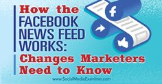 How the Facebook News Feed Works: Changes Marketers Need to Know - http://www.socialmediaexaminer.com/how-the-facebook-news-feed-works-changes-marketers-need-to-know?utm_source=rss&utm_medium=Friendly Connect&utm_campaign=RSS @smexaminer