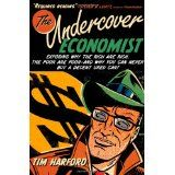 The Undercover Economist: Exposing Why the Rich Are Rich, the Poor Are Poor--and Why You Can Never Buy a Decent Used Car! (Hardcover)By Tim Harford