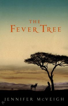 The Fever Tree by Jennifer McVeigh. Having drawn comparisons to Gone with the Wind and Out of Africa, The Fever Tree is a page-turner of the very first order.
