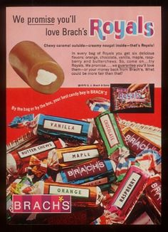 Brach's Royals ad - These were chewy, like tootsie rolls, but softer & they came in all different flavors. I remember going to the grocery store & getting a bag of Brach's Mix candy. I loved these, ate them often. Retro Candy, Vintage Candy, 1970s Candy, Childhood Toys, Childhood Memories, School Memories, Family Memories, School Days, Sunday School