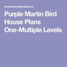 Purple Martin Bird House Plans One-Multiple Levels