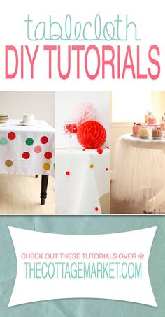 Tablecloth DIY Tutorials...get the HOW TO on a dozen amazing tablecloths..tons of styles that you will LOVE!