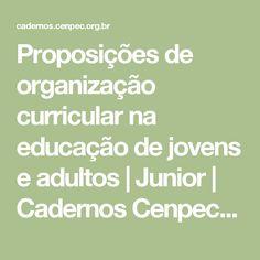 Proposições de organização curricular na educação de jovens e adultos | Junior | Cadernos Cenpec | Nova série