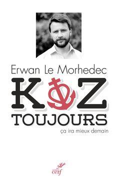""""""" Koz toujours. ça ira mieux demain """", d' Erwan Le Morhedec."""