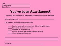"""Pink Slip - For students who don't have homework.- I love the layout of these"""