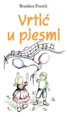 Vrtić u pjesmi by Naklada Nika - issuu Preschool Writing, Preschool Crafts, Summer Preschool Themes, Croatian Language, Teaching Time, Kids Learning Activities, Exercise For Kids, Projects For Kids, Kindergarten