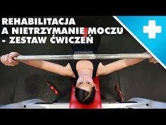 Rehabilitacja a nietrzymanie moczu - ćwiczenia - YouTube Lose Fat, Lose Weight, Hands Together, Women Who Lift, Bench Press, Training Tips, Build Muscle, Bring It On, Positivity