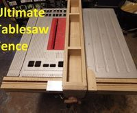 The Ultimate Table Saw Fence More