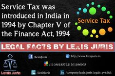 Legal Facts by Lexis Juris - Service Tax was introduced in India in 1994.