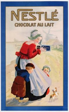 Vintage Nestle Chocolat Au Lait Poster I think this one is one of their earliest ads although I thought it interesting that the woman is wearing wooden clogs. Pub Vintage, Vintage Labels, Vintage Postcards, Vintage Food, Vintage Advertising Posters, Old Advertisements, Advertising Archives, Fürstentum Liechtenstein, Old Posters