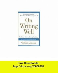 On Writing Well 30st (thirty first)edition Text Only William Zinsser ,   ,  , ASIN: B004N0MCQS , tutorials , pdf , ebook , torrent , downloads , rapidshare , filesonic , hotfile , megaupload , fileserve