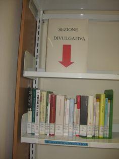 I libri della Sezione Divulgativa li trovi a scaffale - sezione SD - vicino ai testi di esami.
