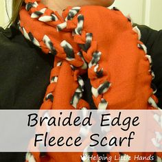 Tutorial: No-Sew Braided Edge Double Layer Fleece Scarf