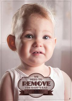 We need to remove the baby's ear. Or at least move it round the side of his head a bit
