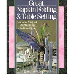 Great Napkin Folding & Table Setting (Paperback)  http://www.amazon.com/dp/0806973846/?tag=technewspuls-20  0806973846