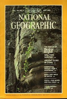 The Best of National Geographic Magazine Covers - May 1982 - The Temples of Angkor Cool Magazine, Magazine Covers, Magazine Rack, National Geographic Cover, Adventure Aesthetic, National Geographic Photographers, 21st Century Fox, Newspaper Cover, Science Articles