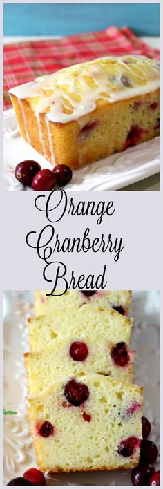 Orange Cranberry Bread - A moist orange flavored loaf with pops of fresh tart cranberries with a sweet orange glaze drizzled over the top.