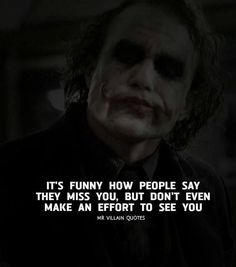 Positive Quotes : QUOTATION – Image : Quotes Of the day – Description It's funny how people say they miss you. Sharing is Power – Don't forget to share this quote ! Best Joker Quotes, Badass Quotes, Best Quotes, Joker Qoutes, Daily Quotes, Wisdom Quotes, True Quotes, Funny Quotes, It's Funny