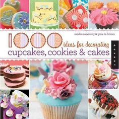 The 1,000 Ideas for Decorating Cupcakes, Cookies & Cakes: A Quilting Story (Part 1)