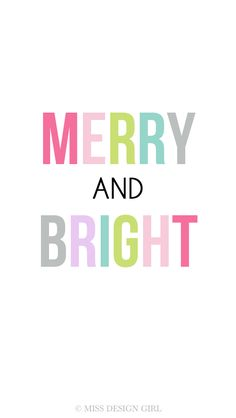 Merry and Bright Wallpaper     Simply click on the images below to  view at full size  and save.     1. Upload the images to your iphon...