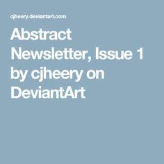 Abstract Newsletter, Issue 1 by cjheery on DeviantArt