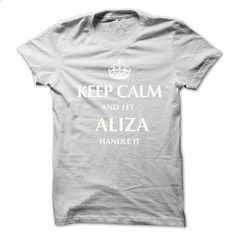 Keep Calm and Let ALIZA  Handle It.New T-shirt - #teacher shirt #cropped sweater. CHECK PRICE => https://www.sunfrog.com/No-Category/Keep-Calm-and-Let-ALIZA-Handle-ItNew-T-shirt.html?68278