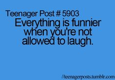 haha YES! Especially at meetings and at funerals or when someone is praying... i always have the hardest desire to laugh then i make other people laugh and then i start laughing at them laughing at me and we just keep going in that cycle for a few minutes lol