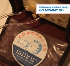 Go Mommy Go - maybe this sticker on your pump will get you through the last pumping session of the day! Links to pumping resources and printable checklist www.milkitkit.com #breastfeeding #pumping