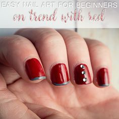 Stay on trend this year with red! Easy Nail Art for Beginners.
