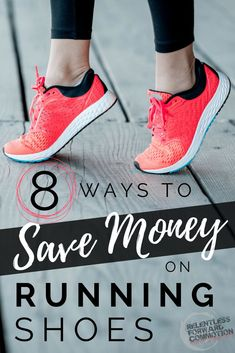 8 Ways to Save Money on Running Shoes (and still get the high quality shoes you want! Best Running Shoes, Running Gear, Running Workouts, Running Apparel, Trail Running, Running Injuries, Running Clothing, Gear Best, Running For Beginners