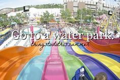 things to do this summer. Love going to the water park! Summer Parties, Summer 2014, Summer Time, Things To Do, Summer Things, Junior Year, Summer Bucket Lists, Beach Fun, Best Friends
