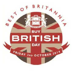 Saturday October 3rd 2015 is Buy British Day – please support it and buy products Made in Britain This Saturday, October 3rd 2015, has been designated as Buy British Day. Everyone will be using the hashtag BuyBritishDayto promote products Made