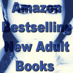 She Reads New Adult: Amazon Top 10 New Adult Books: October 27, 2013