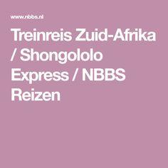 Treinreis Zuid-Afrika / Shongololo Express / NBBS Reizen