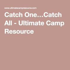 Catch One…Catch All - Ultimate Camp Resource