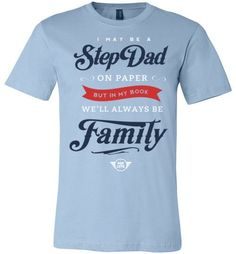Always Family StepDad Tshirt / Sky