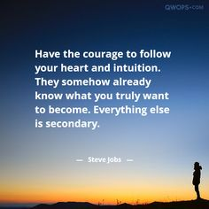 Steve Jobs Quote About Courage Post Quotes, Life Quotes, Courage Quotes, Quotes About Everything, Sharing Quotes, Steve Jobs, Inspire Others, Intuition, Messages