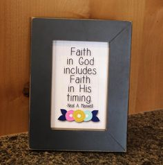 Faith In God Includes Faith In His Timing 4x6 Print by bowpeepcreations on Etsy LDS Visiting Teaching