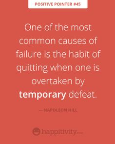 Don't just quit when you experience failure or defeat. Pick yourself back up and keep on keepin' on! :) www.happitivity.com #failure #defeat #endure #positivepointer #quote