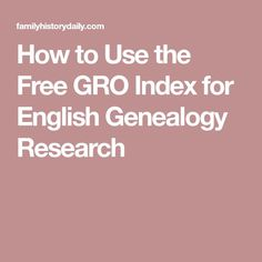 How to Use the Free GRO Index for English Genealogy Research