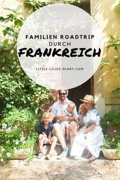 Lust auf einen Roadtrip durch Frankreich mit der Familie? Wir haben die schönsten Orte & besten Tipps für euch!