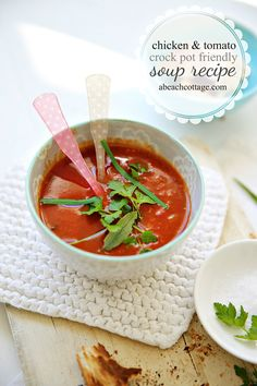 Beach Cottage Comfort Food Crock Pot Slow Cooker Friendly Chicken and Tomato Soup