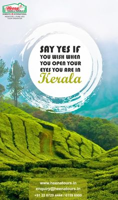 Say yes if you wish when you open your eyes, You are in beautiful Kerala..!!