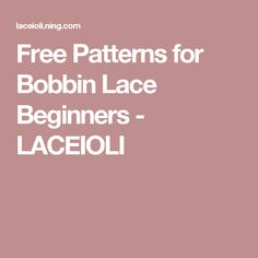 Free Patterns for Bobbin Lace Beginners - LACEIOLI