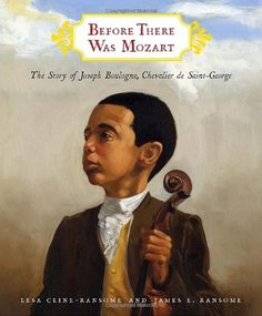 "Read ""Before There Was Mozart: The Story of Joseph Boulogne, Chevalier de Saint-George"" by Lesa Cline-Ransome available from Rakuten Kobo. The musical superstar of France was Joseph Boulogne—a black man. This inspiring story tells how Joseph, the. Joseph, Saint Georges, Music Classroom, Classroom Ideas, Elementary Music, History Facts, Art History, History Books, Strange History"