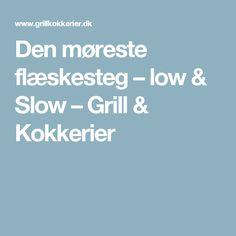 Den møreste flæskesteg – low & Slow – Grill & Kokkerier