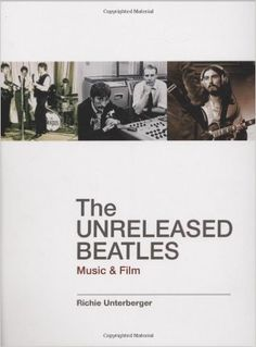 The Unreleased Beatles: Amazon.co.uk: Richie Unterberger: 9780879308926: Books