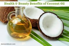 Health and Beauty Benefits of Coconut Oil - Little House on the Valley
