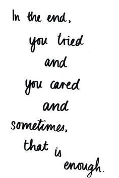 tried and cared.